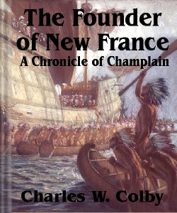 Cover Art for The Founder of New France:A Chronicle...