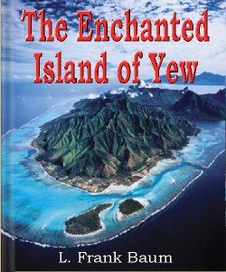 Cover Art for The Enchanted Island of Yew