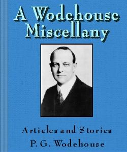Cover Art for A Wodehouse Miscellany:Articles and S...