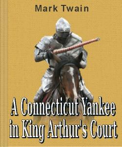 Cover Art for A Connecticut Yankee in King Arthur's...