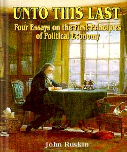 Cover Art for Unto this Last:Four Essays on the Fir...