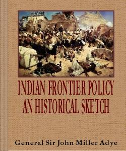 Cover Art for Indian Frontier Policy : An Historica...