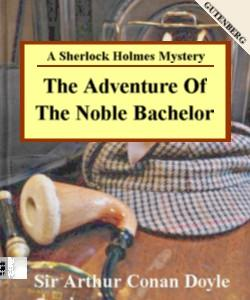 Cover Art for The Adventure of the Noble Bachelor:A...