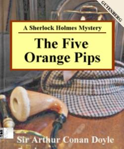 Cover Art for The Five Orange Pips:A Sherlock Holme...