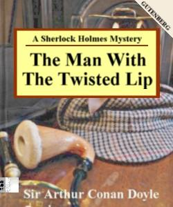 Cover Art for The Man with the Twisted Lip:A Sherlo...