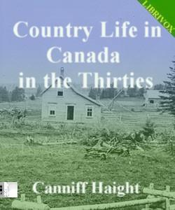 Cover Art for Country Life in Canada in the Thirties