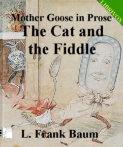 Cover Art for Mother Goose in Prose:The Cat and the...