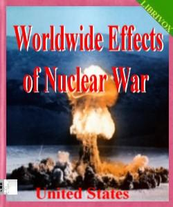 Cover Art for Worldwide Effects of Nuclear War:Some...