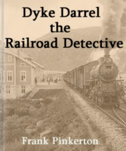 Cover Art for Dyke Darrel the Railroad Detective