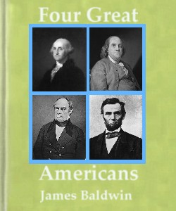 Cover Art for Four Great Americans:Washington, Fran...