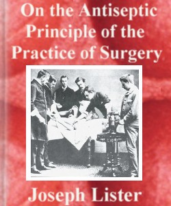 Cover Art for On the Antiseptic Principle of the Pr...