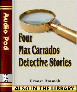 Audio Book Four Max Carrados Detective Stories