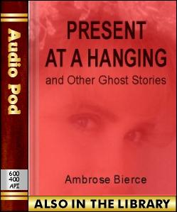 Audio Book Present at a Hanging and Other Ghost ...