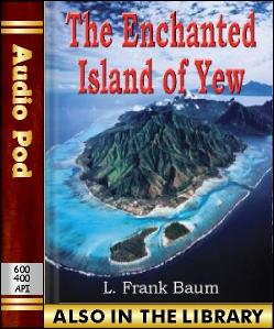 Audio Book The Enchanted Island of Yew