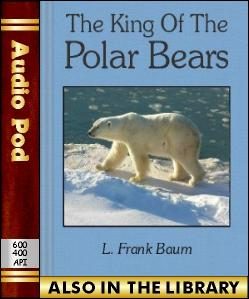 Audio Book The King of the Polar Bears