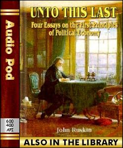 Audio Book Unto this Last:Four Essays on the Fir...
