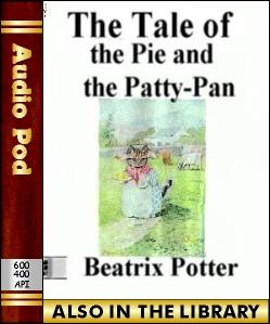 Audio Book The Tale of the Pie and the Patty-Pan