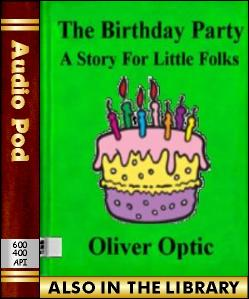 Audio Book The Birthday Party, A Story For Littl...