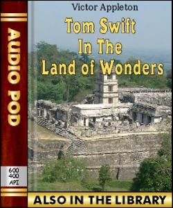 Audio Book Tom Swift in the Land of Wonders