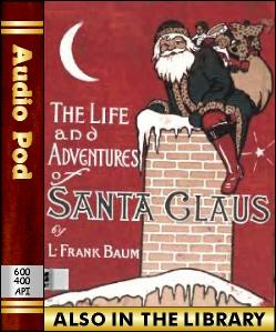 Audio Book The Life and Adventures of Santa Claus