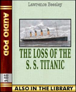 Audio Book The Loss of the S. S. Titanic