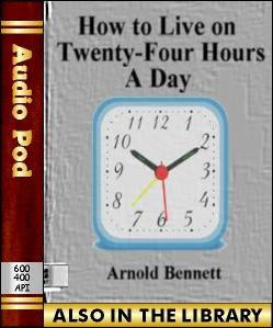 Audio Book How to Live on Twenty-Four Hours a Day