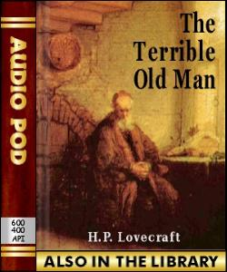 Audio Book The Terrible Old Man