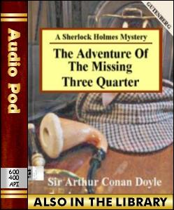 Audio Book The Adventure of the Missing Three-Qu...