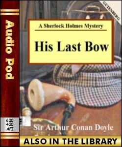 Audio Book His Last Bow:A Sherlock Holmes Mystery