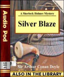 Audio Book Silver Blaze:A Sherlock Holmes Mystery