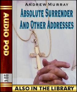 Audio Book Absolute Surrender and Other Addresses