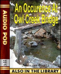 Audio Book An Occurence at Owl Creek Bridge