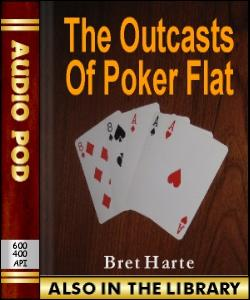Audio Book The Outcasts of Poker Flat