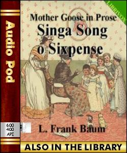 Audio Book Mother Goose in Prose:Singa Song o Si...