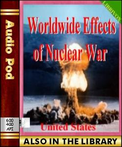 Audio Book Worldwide Effects of Nuclear War:Some...