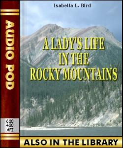 Audio Book A Lady's Life in the Rocky Mountains