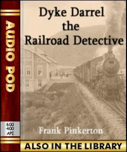 Audio Book Dyke Darrel the Railroad Detective