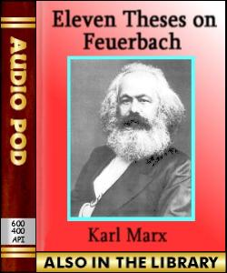karl marx theses on feuerbach thesis 11 Theses on feuerbach marx/engels internet archive theses on feuerbach download pdf written: by marx in the spring of 1845, but slightly edited by engels first.
