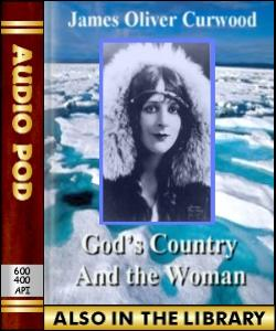 Audio Book God's Country-And the Woman