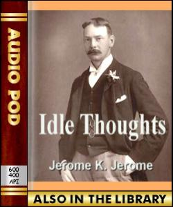 Audio Book Idle Thoughts of an Idle Fellow