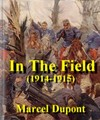 In the Field (1914-1915):The Impressi...